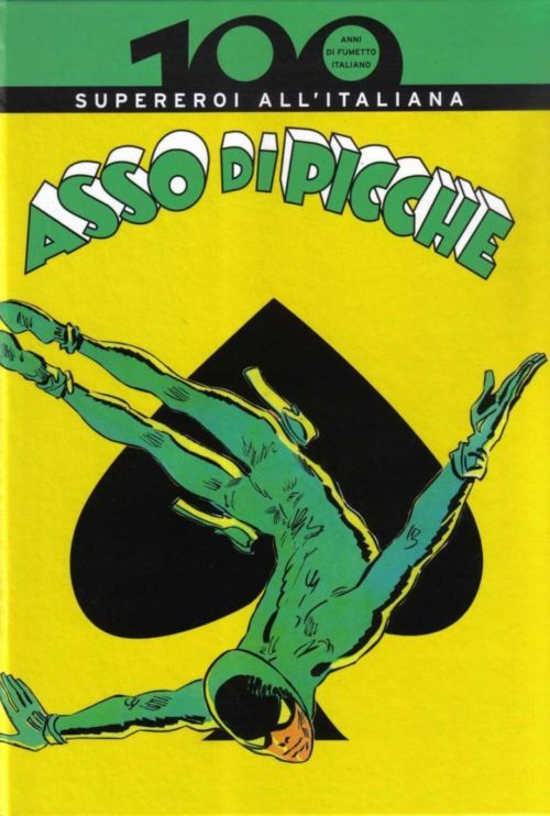 """Asso di Picche"" (Ace of Spades), created by Mauro Faustinelli, Alberto Ongaro and Hugo Pratt in 1945 (© RCS MediaGroup, Panini, & If Edizioni)."