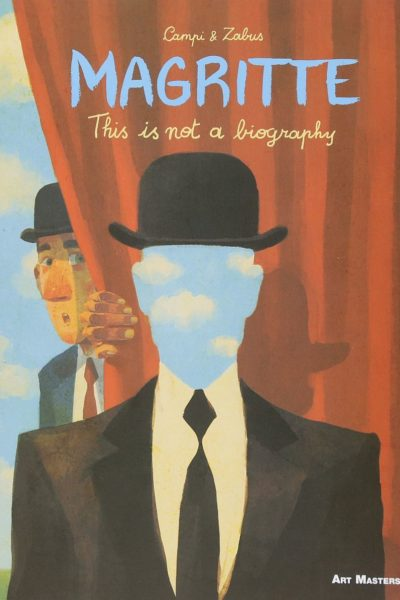 """Campi and Zabus's """"Magritte: This Is Not a Biography"""" ©SelfMadeHero 2017 (Le Lombard for French edition)."""