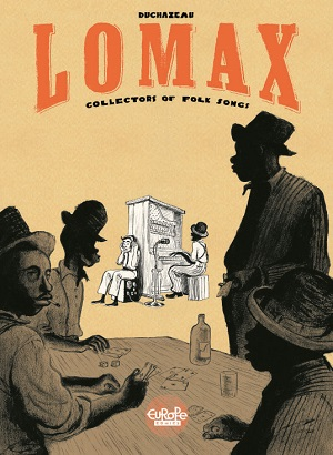 Lomax collectors of folk songs comic book graphic novel by Frantz Duchazeau